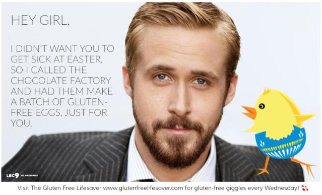 Hey Girl Gluten-Free Ryan Gosling says Happy Easter! #meme #ryangosling #glutenfree #joke #funny #easter #glutenfreelifesaver