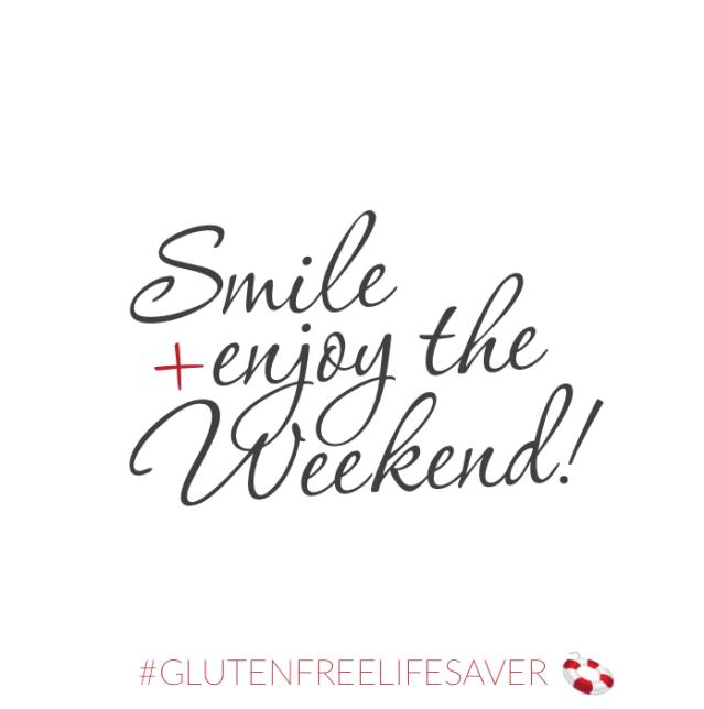 The Gluten Free LIfesaver / Enjoy the Gluten-Free Weekend! #celiac #coeliac #gluten-free #quote #inspiration